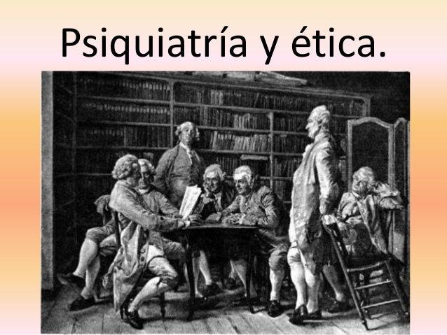 Psiquiatría y ética.