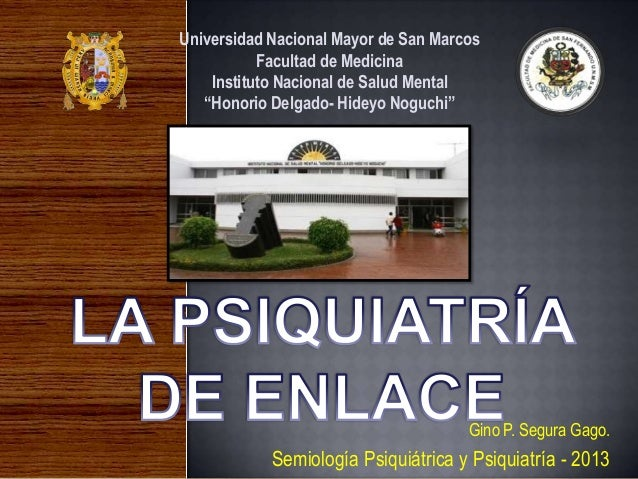 "Universidad Nacional Mayor de San Marcos           Facultad de Medicina    Instituto Nacional de Salud Mental   ""Honorio D..."