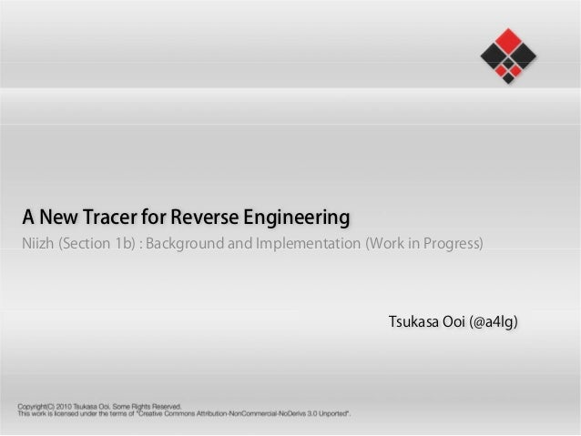 A New Tracer for Reverse Engineering Niizh (Section 1b) : Background and Implementation (Work in Progress) Tsukasa Ooi (@a...