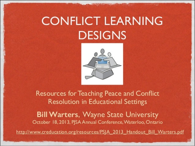 CONFLICT LEARNING DESIGNS  Resources for Teaching Peace and Conflict Resolution in Educational Settings  Bill Warters, Wayn...