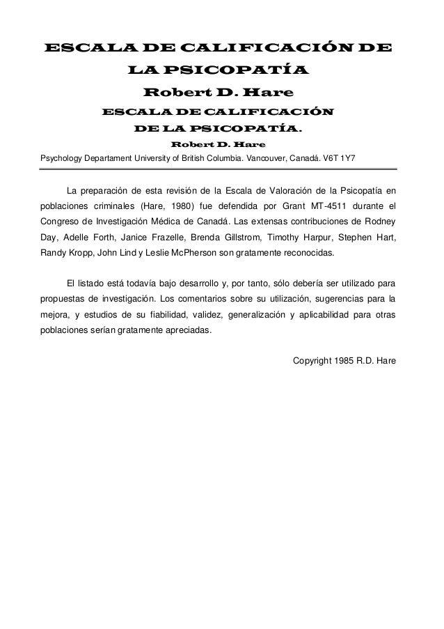 ESCALA DE CALIFICACIÓN DE LA PSICOPATÍA Robert D. Hare ESCALA DE CALIFICACIÓN DE LA PSICOPATÍA. Robert D. Hare  Psychology...