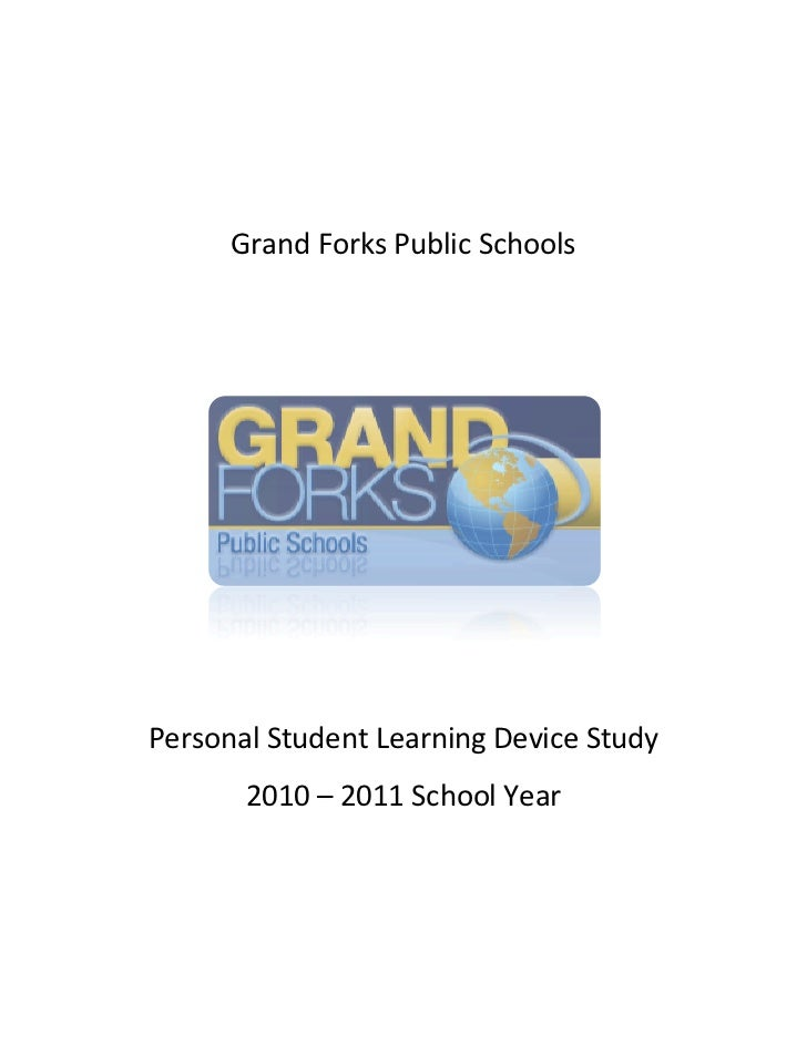 Grand Forks Public SchoolsPersonal Student Learning Device Study       2010 – 2011 School Year