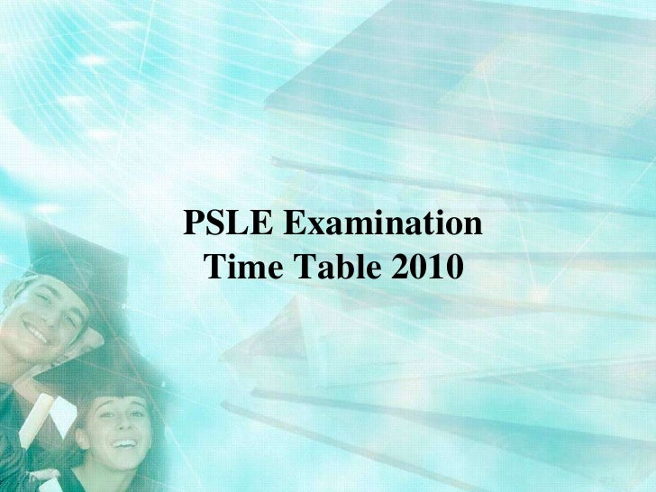 PSLE Examination Time Table 2010 <br />