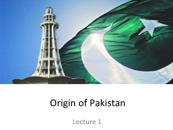 Origin of Pakistan     Lecture 1