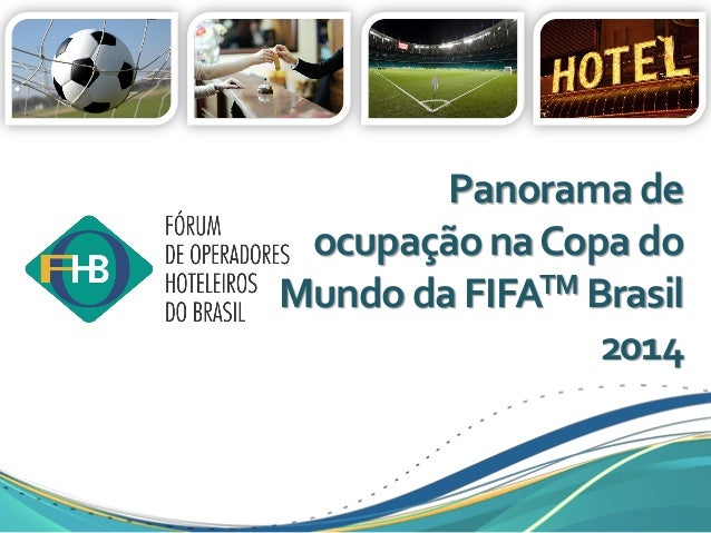 Panoramade ocupaçãonaCopado MundodaFIFATM Brasil 2014