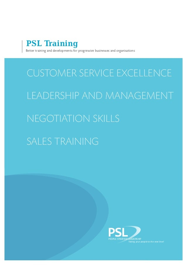 Better training and developments for progressive businesses and organisations PSL Training Customer service excellence Lea...