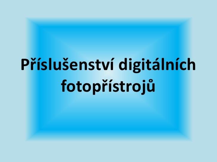 Příslušenství digitálních      fotopřístrojů