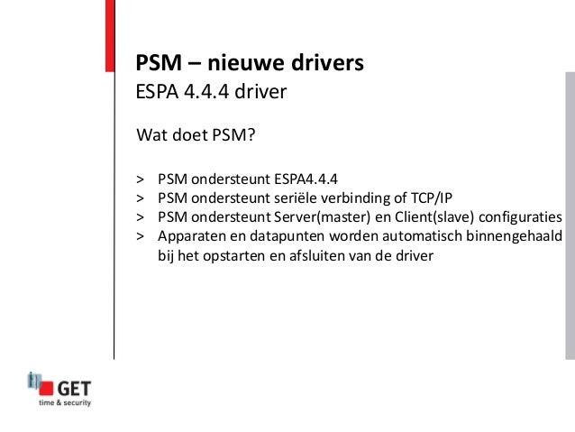 Wat doet PSM? > PSM ondersteunt ESPA4.4.4 > PSM ondersteunt seriële verbinding of TCP/IP > PSM ondersteunt Server(master) ...