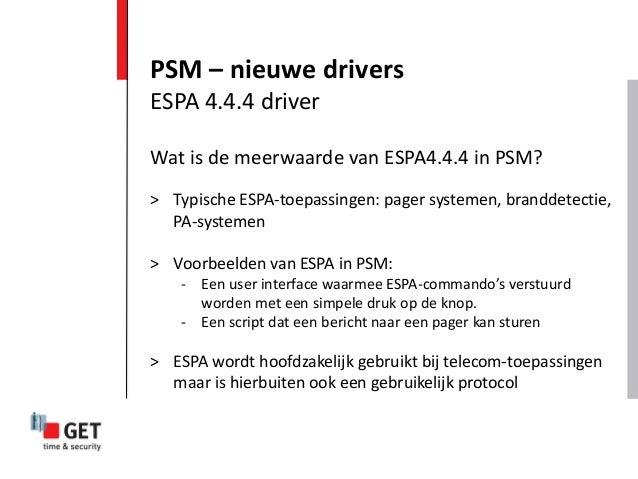 Wat is de meerwaarde van ESPA4.4.4 in PSM? > Typische ESPA-toepassingen: pager systemen, branddetectie, PA-systemen > Voor...