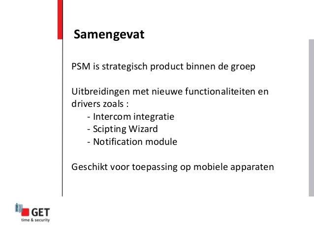 Samengevat PSM is strategisch product binnen de groep Uitbreidingen met nieuwe functionaliteiten en drivers zoals : - Inte...