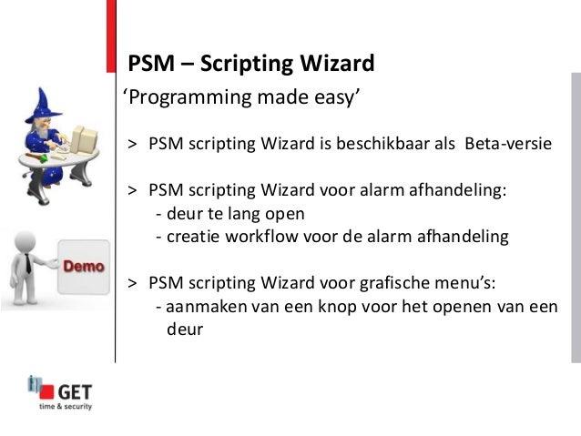 > PSM scripting Wizard is beschikbaar als Beta-versie > PSM scripting Wizard voor alarm afhandeling: - deur te lang open -...