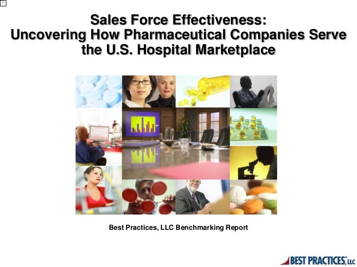 Sales Force Effectiveness:Uncovering How Pharmaceutical Companies Serve         the U.S. Hospital Marketplace             ...