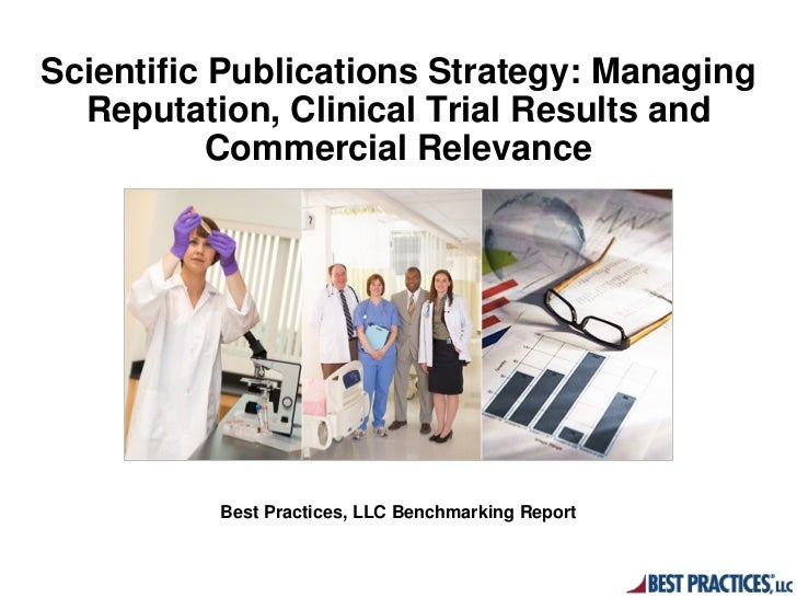 Scientific Publications Strategy: Managing  Reputation, Clinical Trial Results and           Commercial Relevance         ...