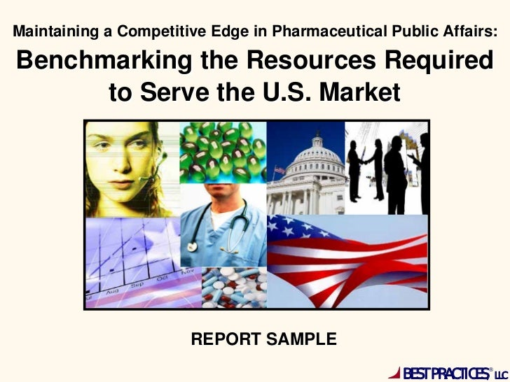 Maintaining a Competitive Edge in Pharmaceutical Public Affairs:Benchmarking the Resources Required      to Serve the U.S....
