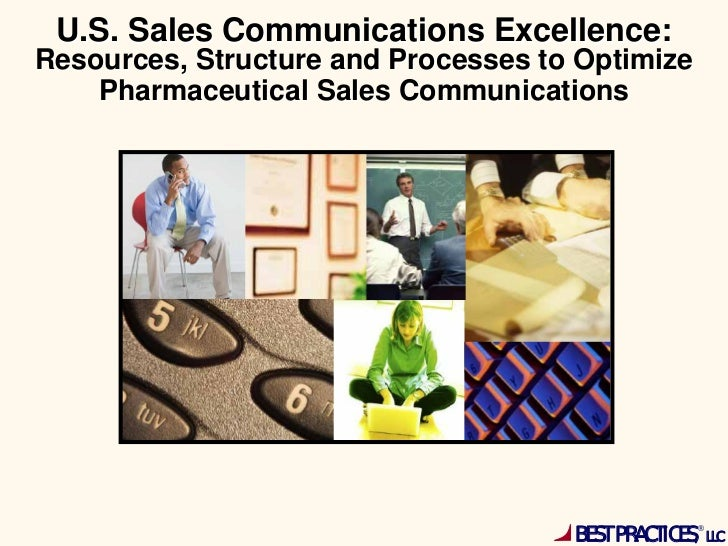 U.S. Sales Communications Excellence:Resources, Structure and Processes to Optimize    Pharmaceutical Sales Communications...