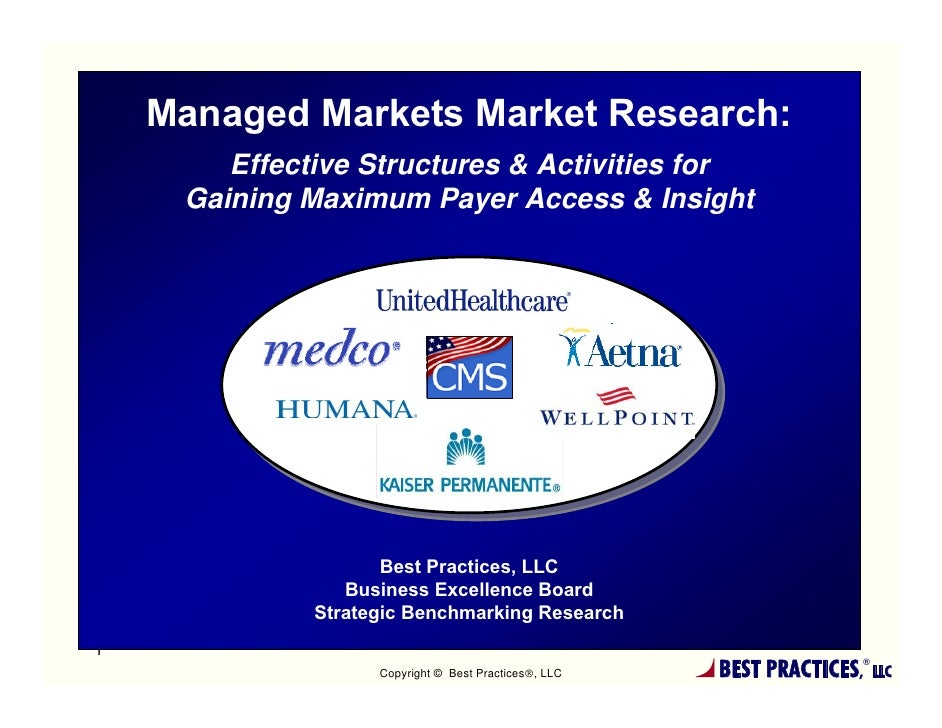 Managed Markets Market Research:        Effective Structures & Activities for     Gaining Maximum Payer Access & Insight  ...
