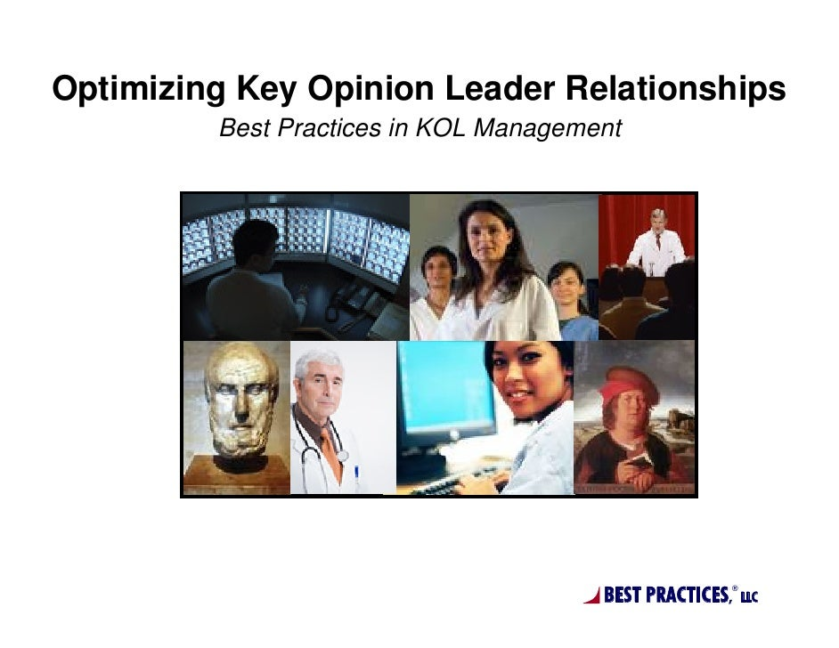 Optimizing Key Opinion Leader Relationships         Best Practices in KOL Management                                      ...