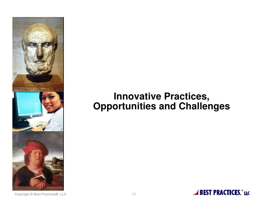 Innovative Practices,                                   Opportunities and ChallengesCopyright © Best Practices®, LLC      ...