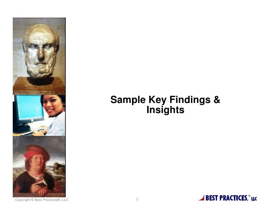 Sample Key Findings &                                         InsightsCopyright © Best Practices®, LLC       5            ...