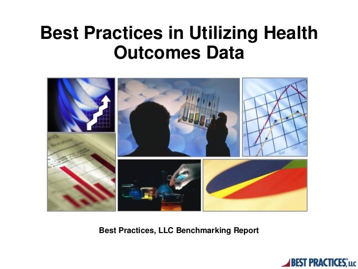 Best Practices in Utilizing Health        Outcomes Data       Best Practices, LLC Benchmarking Report