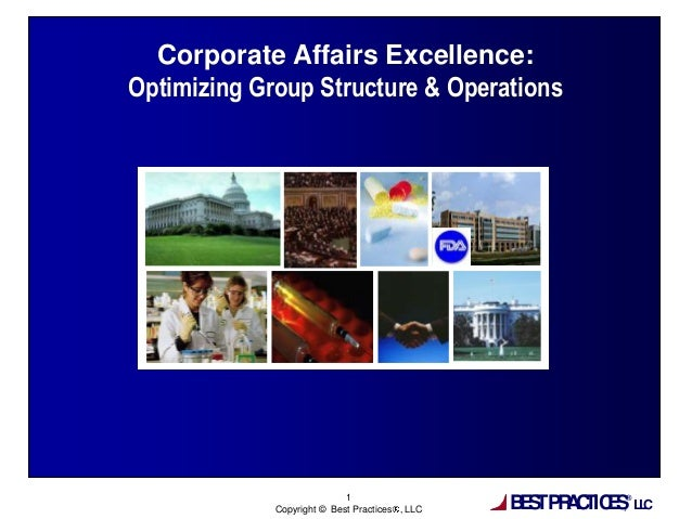 BESTPRACTICES,®LLC1Copyright © Best Practices , LLCCorporate Affairs Excellence:Optimizing Group Structure & Operations