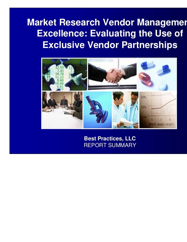Market Research Vendor Management Excellence: Evaluating the Use of   Exclusive Vendor Partnerships           Best Practic...