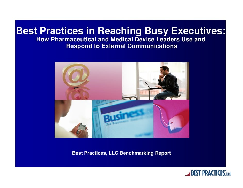 Best Practices in Reaching Busy Executives:    How Pharmaceutical and Medical Device Leaders Use and            Respond to...