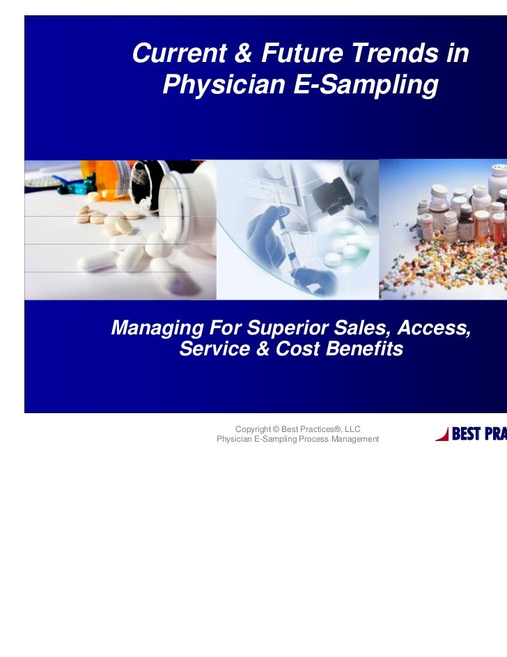 0 Current & Future Trends in   Physician E-Sampling                           %Managing For Superior Sales, Access,      S...