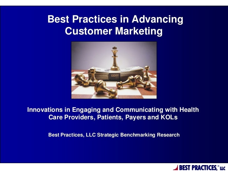 Best Practices in Advancing         Customer MarketingInnovations in Engaging and Communicating with Health      Care Prov...
