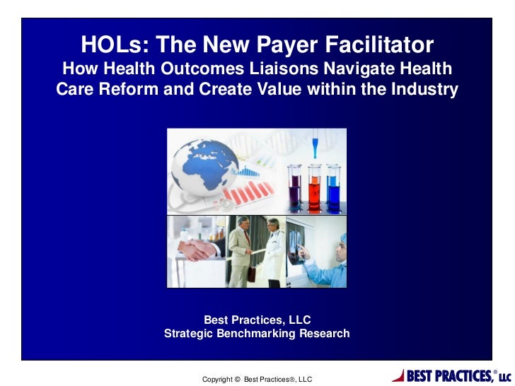 HOLs: The New Payer Facilitator How Health Outcomes Liaisons Navigate HealthCare Reform and Create Value within the Indust...