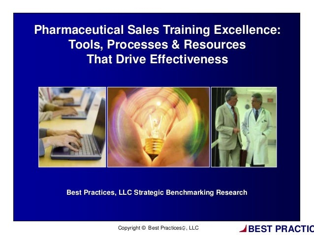 BEST PRACTICBest Practices, LLC Strategic Benchmarking ResearchPharmaceutical Sales Training Excellence:Tools, Processes &...