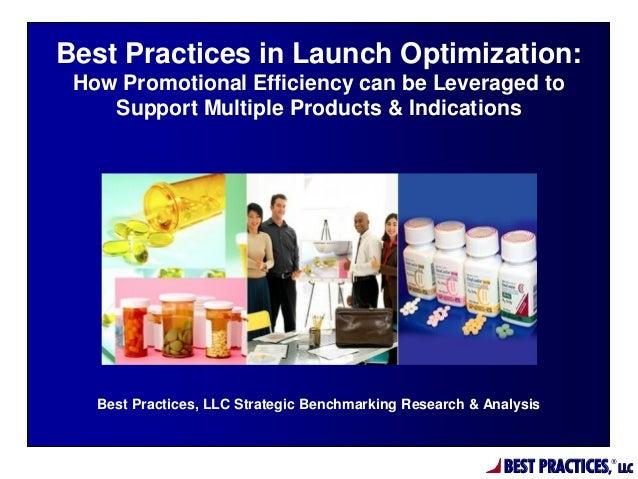 BEST PRACTICES,®LLCBest Practices, LLC Strategic Benchmarking Research & AnalysisBest Practices in Launch Optimization:How...