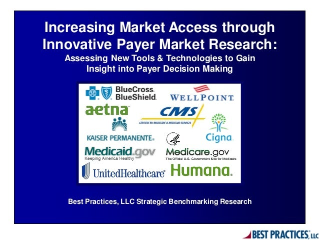 Best Practices, LLC Strategic Benchmarking Research Increasing Market Access through Innovative Payer Market Research: Ass...