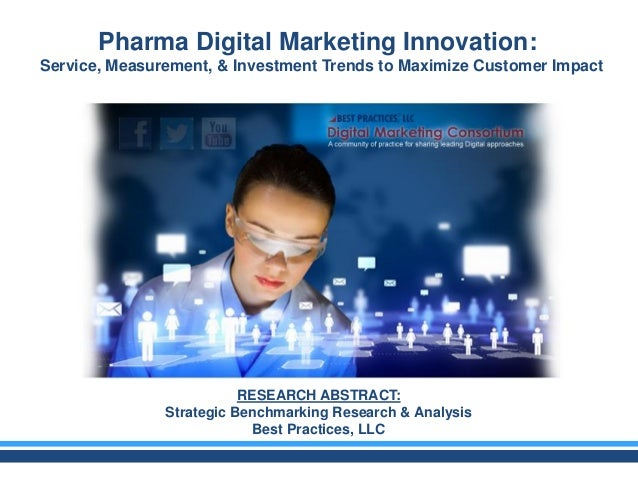 RESEARCH ABSTRACT: Strategic Benchmarking Research & Analysis Best Practices, LLC Pharma Digital Marketing Innovation:: Se...