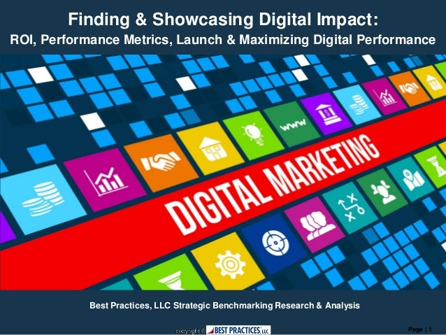 Page | 1 Finding & Showcasing Digital Impact: ROI, Performance Metrics, Launch & Maximizing Digital Performance Best Pract...