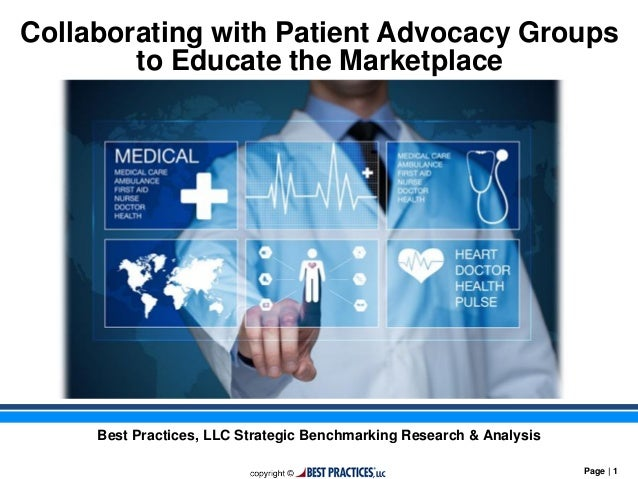 Page | 1 Collaborating with Patient Advocacy Groups to Educate the Marketplace Best Practices, LLC Strategic Benchmarking ...