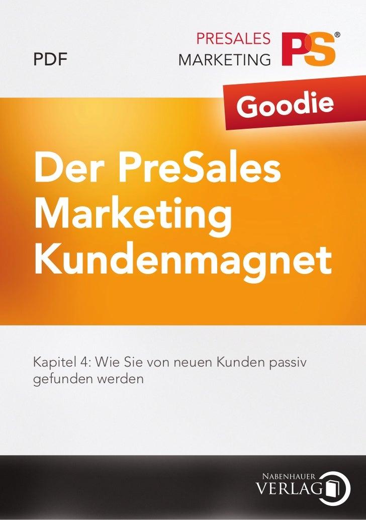 PDF                               GoodieDer PreSalesMarketingKundenmagnetKapitel 4: Wie Sie von neuen Kunden passivgefunde...