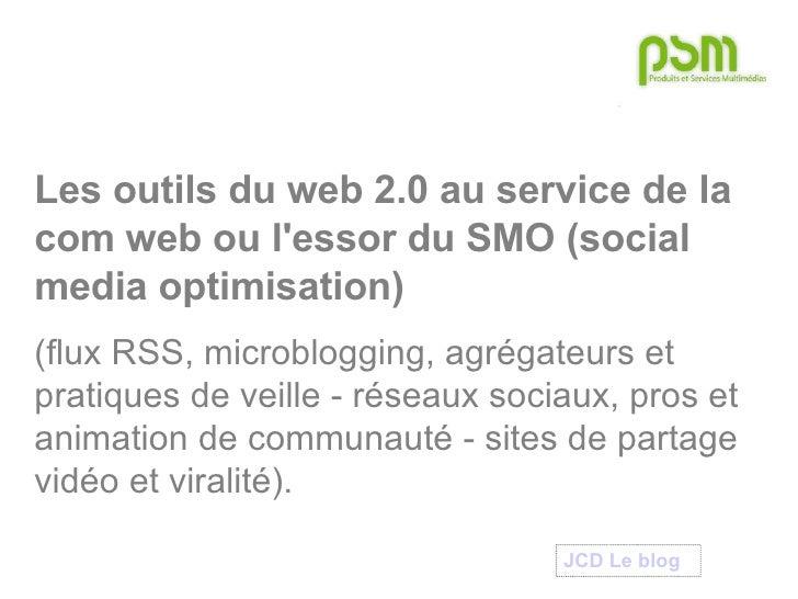 Les outils du web 2.0 au service de la com web ou l'essor du SMO (social media optimisation) (flux RSS, microblogging, agr...