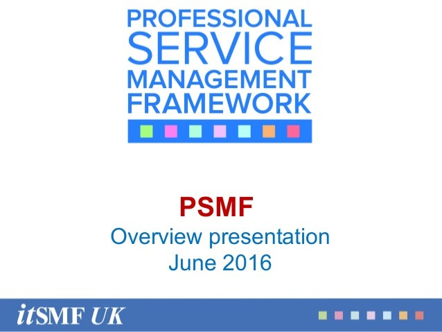 July 2014 PSMF Overview presentation June 2016
