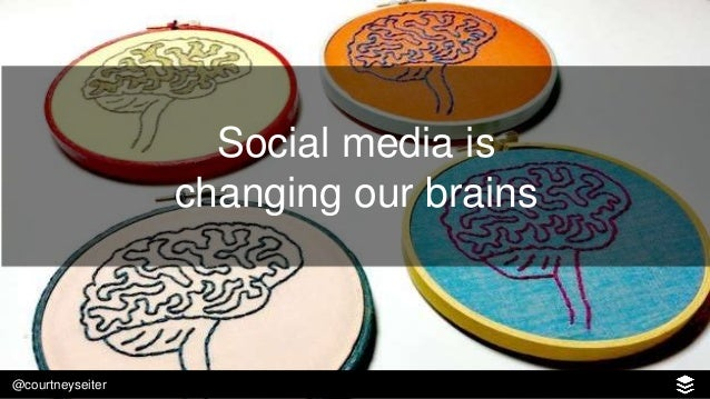 @courtneyseiter SOCIAL MEDIA BIOLOGY What makes it so addictive?