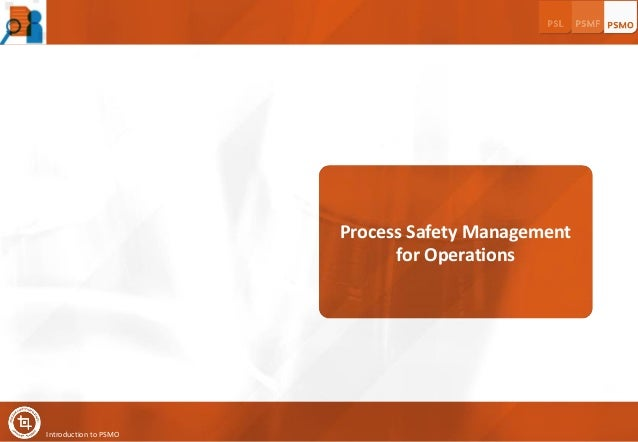 Process Safety Management for Operations  Introduction to PSMO