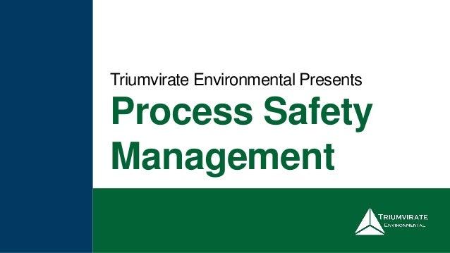Process Safety Management Triumvirate Environmental Presents