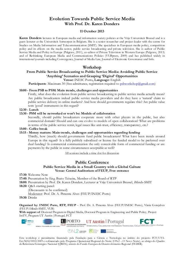 Evolution Towards Public Service Media With Prof. Dr. Karen Donders 11 October 2013 Karen Donders lectures in European med...