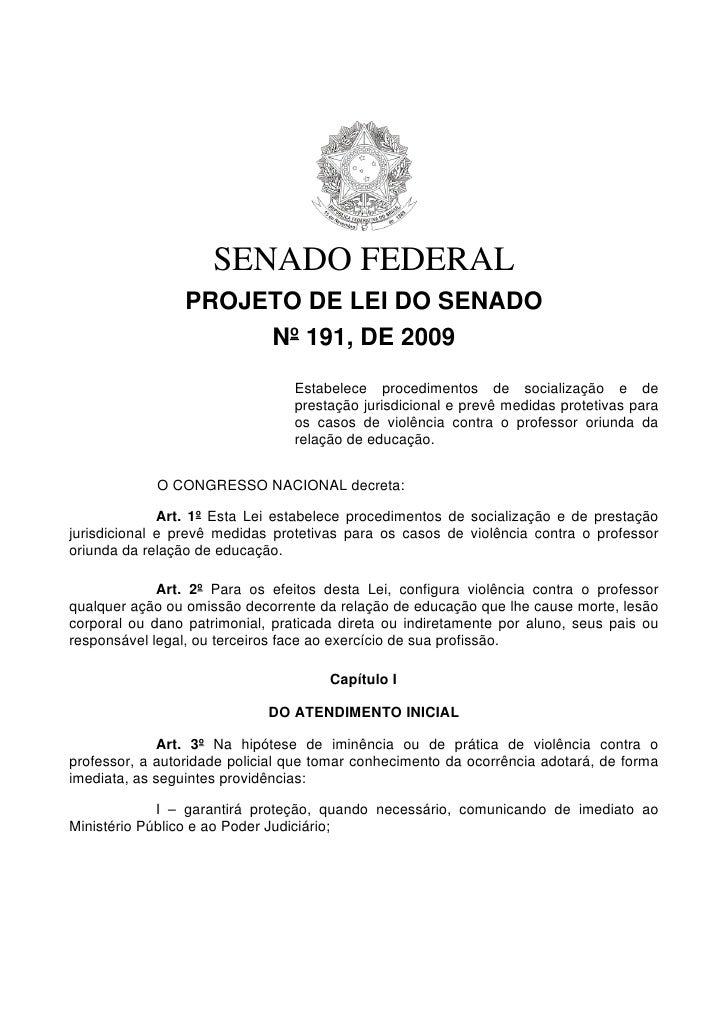SENADO FEDERAL                 PROJETO DE LEI DO SENADO                      Nº 191, DE 2009                              ...