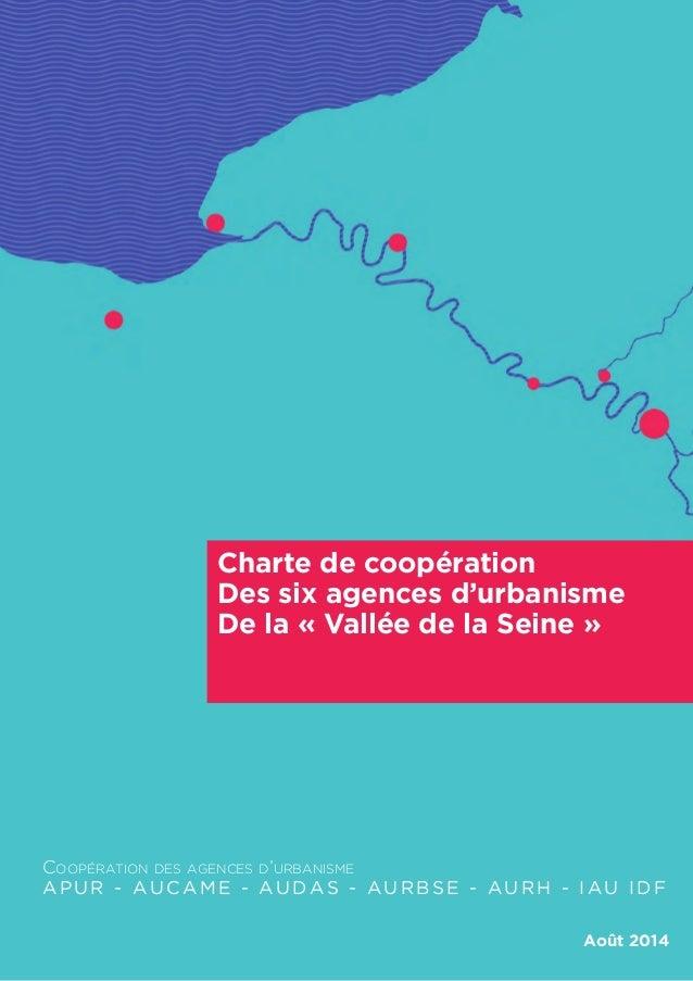 Charte de coopération  Des six agences d'urbanisme  De la « Vallée de la Seine »  Coopération des agences d'urbanisme  APU...