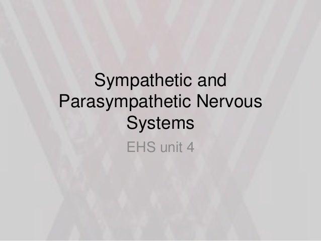 Sympathetic and Parasympathetic Nervous Systems EHS unit 4