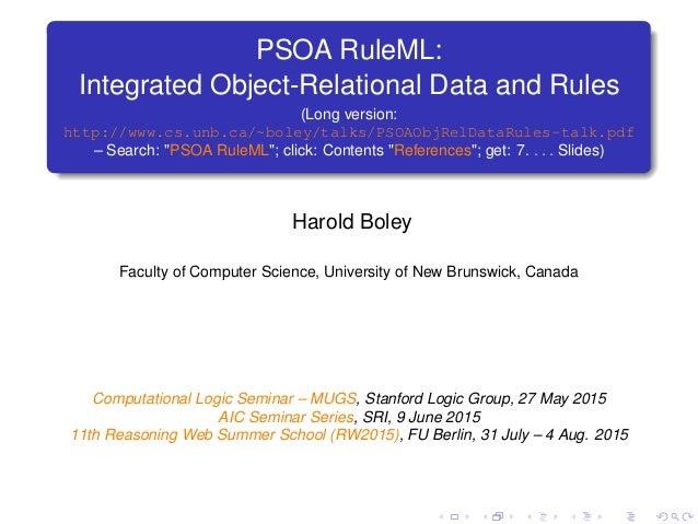 PSOA RuleML: Integrated Object-Relational Data and Rules (Long version: http://www.cs.unb.ca/~boley/talks/PSOAObjRelDataRu...