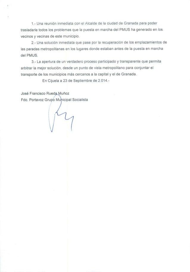 1.- Una reunión inmediata con el Alcalde dela ciudad de Granada para poder trasladarle todos los problemas que la puesta e...