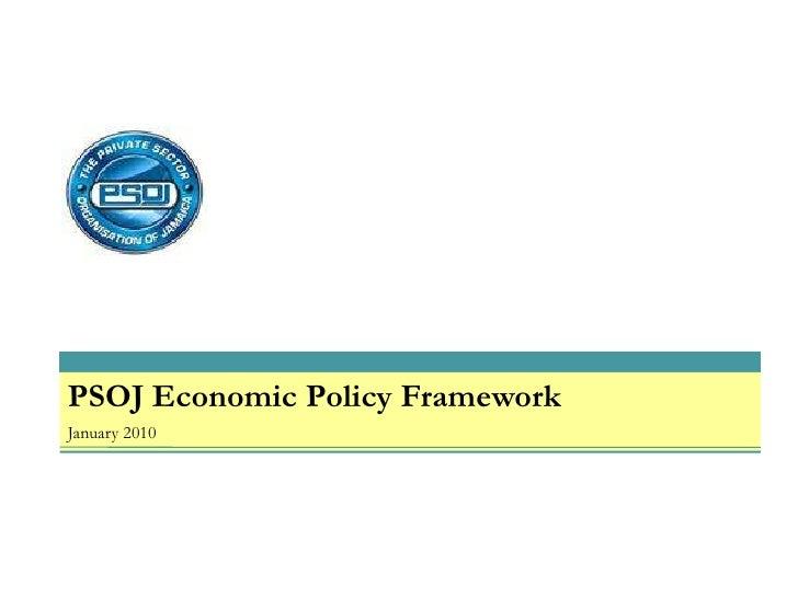 PSOJ Economic Policy Framework<br />January 2010<br />