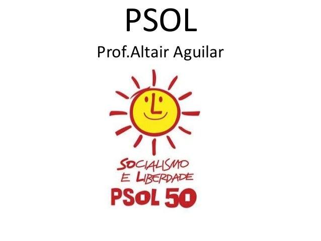 PSOL  Prof.Altair Aguilar